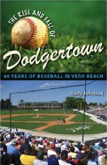 The Rise and Fall of Dodgertown